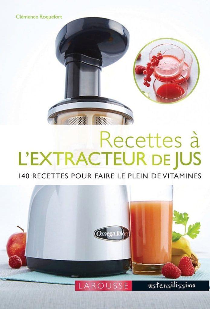 Extracteur de jus de fruits et legumes recettes